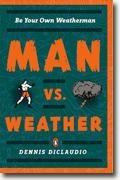 *Man vs. Weather: Be Your Own Weatherman* by Dennis DiClaudio