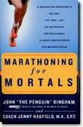 Buy *Marathoning for Mortals: A Regular Person's Guide to the Joy of Running or Walking a Half-Marathon or Marathon* online