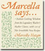 Buy *Marcella Says...: Italian Cooking Wisdom from the Legendary Teacher's Master Classes, with 120 of Her Irresistible New Recipes* online