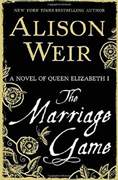 Buy *The Marriage Game: A Novel of Queen Elizabeth I* by Alison Weironline