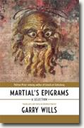 *Martial's Epigrams: A Selection* by Garry Wills