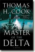 *Master of the Delta* by Thomas H. Cook