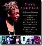 *Maya Angelou: A Glorious Celebration* by Marcia Ann Gillespie, Rosa Johnson Butler and Richard A. Long