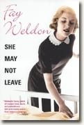 *She May Not Leave* by Fay Weldon