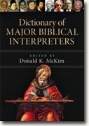 *Dictionary of Major Biblical Interpreters* by Donald K. McKim, editor