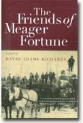 Buy *The Friends of Meager Fortune* by David Adams Richards online