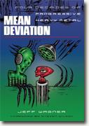 *Mean Deviation: Four Decades of Progressive Heavy Metal* by Jeff Wagner