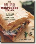 Buy *The Meat Lover's Meatless Cookbook: Vegetarian Recipes Carnivores Will Devour* by Kim O'Donnel, photographs by Myra Kohn online