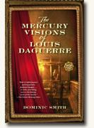 *The Mercury Visions of Louis Daguerre* by Dominic Smith