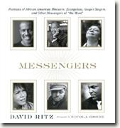 Buy *Messengers: Portraits of African American Ministers, Evangelists, Gospel Singers and Other Messengers of the Word* by David Ritz online