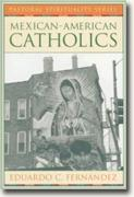 Buy *Mexican-American Catholics (Pastoral Spirituality)* by Eduardo C. Fernandez online