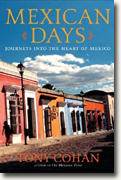 Buy *Mexican Days: Journeys into the Heart of Mexico* by Tony Cohan online