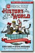 Buy *The Mental Floss History of the World: An Irreverent Romp Through Civilization's Best Bits* by Erik Sass, Steve Wiegand, and Editors Of Mental Floss online