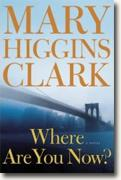 *Where Are You Now?* by Mary Higgins Clark