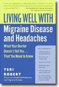 Buy *Living Well with Migraine Disease and Headaches: What Your Doctor Doesn't Tell You...That You Need to Know* online