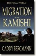 Buy *The Feral World: Migration of the Kamishi* by Gaddy Bergmann