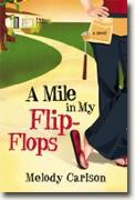 Buy *A Mile in My Flip-Flops* by Melody Carlson online