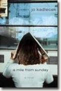 Buy *A Mile from Sunday* by Jo Kadlacek online