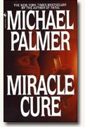 Get Michael Palmer's *Miracle Cure* delivered to your door!