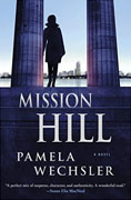 Buy *Mission Hill (An Abby Endicott Novel)* by Pamela Wechsleronline