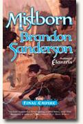 *Mistborn: The Final Empire* by Brandon Sanderson