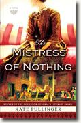 Buy *The Mistress of Nothing* by Kate Pullinger online