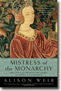 *Mistress of the Monarchy: The Life of Katherine Swynford, Duchess of Lancaster* by Alison Weir