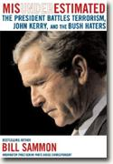 Buy *Misunderestimated: The President Battles Terrorism, John Kerry, and the Bush Haters* online