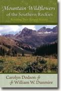 Buy *Mountain Wildflowers of the Southern Rockies: Revealing Their Natural History* by Carolyn Dodson and William W. Dunmire online