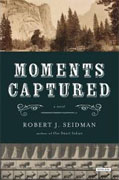 Buy *Moments Captured* by Robert J. Seidmanonline