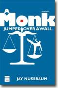 *A Monk Jumped Over a Wall* by Jay Nussbaum