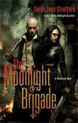 *The Moonlight Brigade: A Millennial Novel* by Sarah Jane Stratford