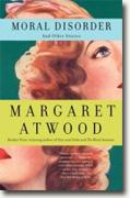 Buy *Moral Disorder and Other Stories* by Margaret Atwood online