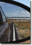 Buy *More Like Not Running Away* by Paul Shepherd online