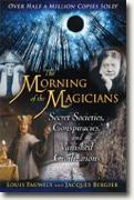 *The Morning of the Magicians: Secret Societies, Conspiracies, and Vanished Civilizations* by Louis Pauwels and Jacques Bergier