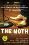 *The Moth: 50 True Stories* by Catherine Burns, editor