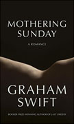 Buy *Mothering Sunday: A Romance* by Graham Swiftonline