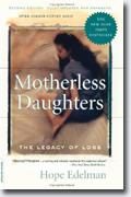 Buy *Motherless Daughters: The Legacy of Loss, 2nd Ed.* by Hope Edelman online