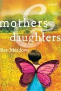 Buy *Mothers and Daughters* by Rae Meadows online