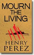 Buy *Mourn the Living* by Henry Perez online