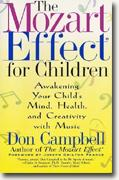 Buy *The Mozart Effect for Children: Awakening Your Child's Mind, Health, and Creativity with Music* by Don Campbell online