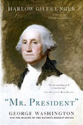 Buy *Mr. President: George Washington and the Making of the Nation's Highest Office* by Harlow Giles Ungero nline
