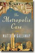 Buy *The Metropolis Case* by Matthew Gallaway online