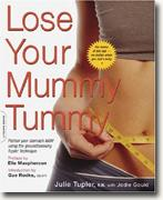 Lose Your Mummy Tummy: Flatten Your Stomach NOW Using the Groundbreaking Tupler Technique