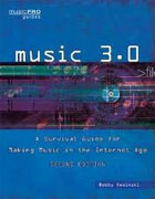 *Music 3.0: A Survival Guide for Making Music in the Internet Age, Revised and Updated (Music Pro Guides)* by Bobby Owsinski