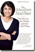 Buy *The Muslim Next Door: The Qur'an, the Media, and That Veil Thing* by Sumbul Ali-Karamali online