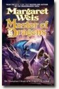 *Master of Dragons: Dragonvarld Trilogy, Book 3* by Margaret Weis