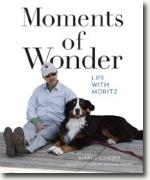 Buy *Moments of Wonder: Life with Moritz* by Barry J. Schieber online