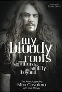 Buy *My Bloody Roots: From Sepultura to Soulfly and Beyond--The Autobiography* by Max Cavalera with Joel McIvero nline