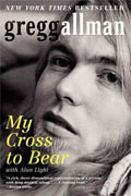 Buy *My Cross to Bear* by Gregg Allman with Alan Lightonline